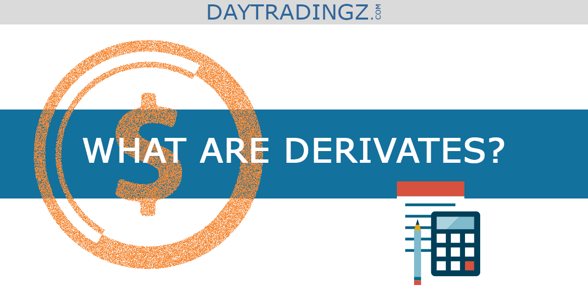 What are derivates?