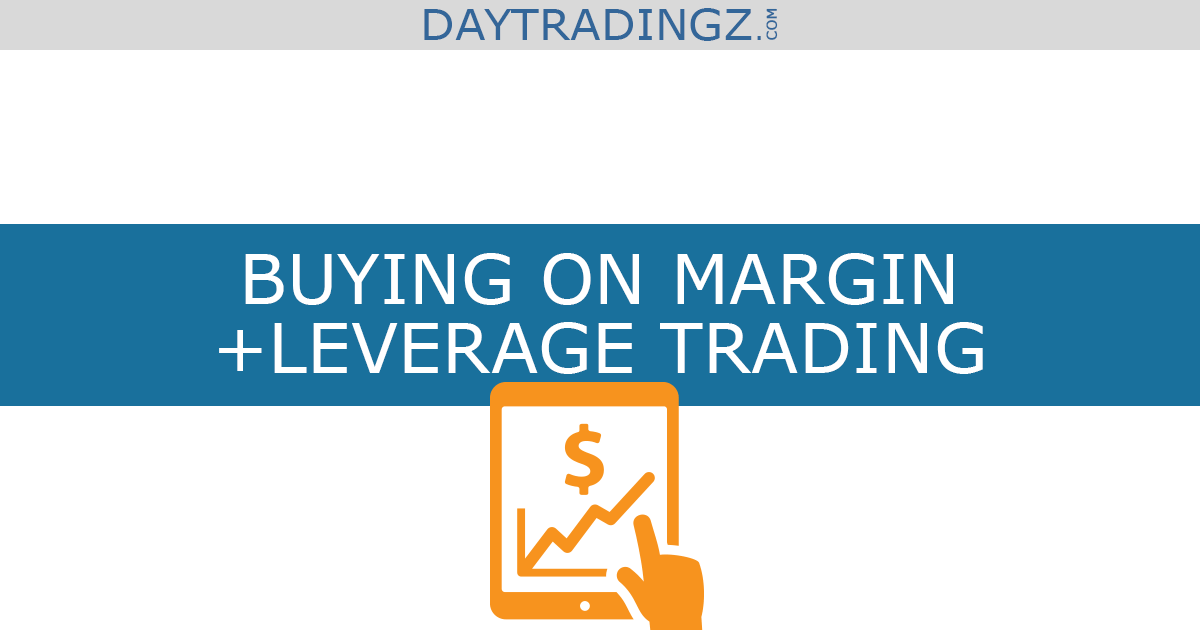 Buying on Margin and leverage trading explained