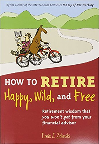 How Retire Happy Wild Free